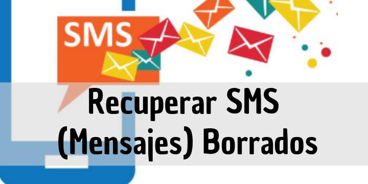 Recuperar mensajes de texto borrados en Android y Iphone