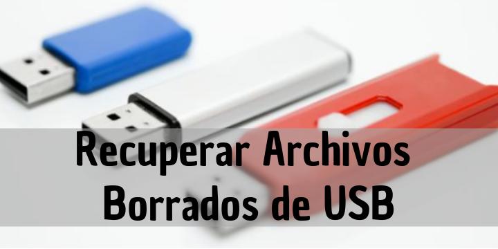 Recuperar archivos borrados de USB o tarjeta SD